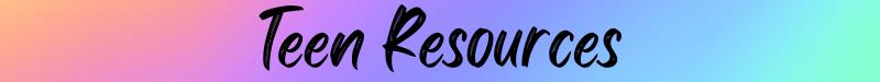Teen Resources